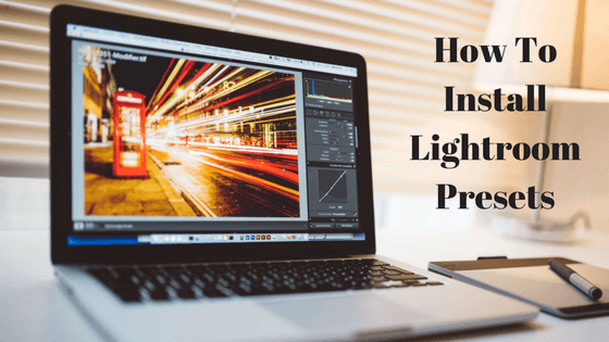 How To Install Lightroom Presets (1)